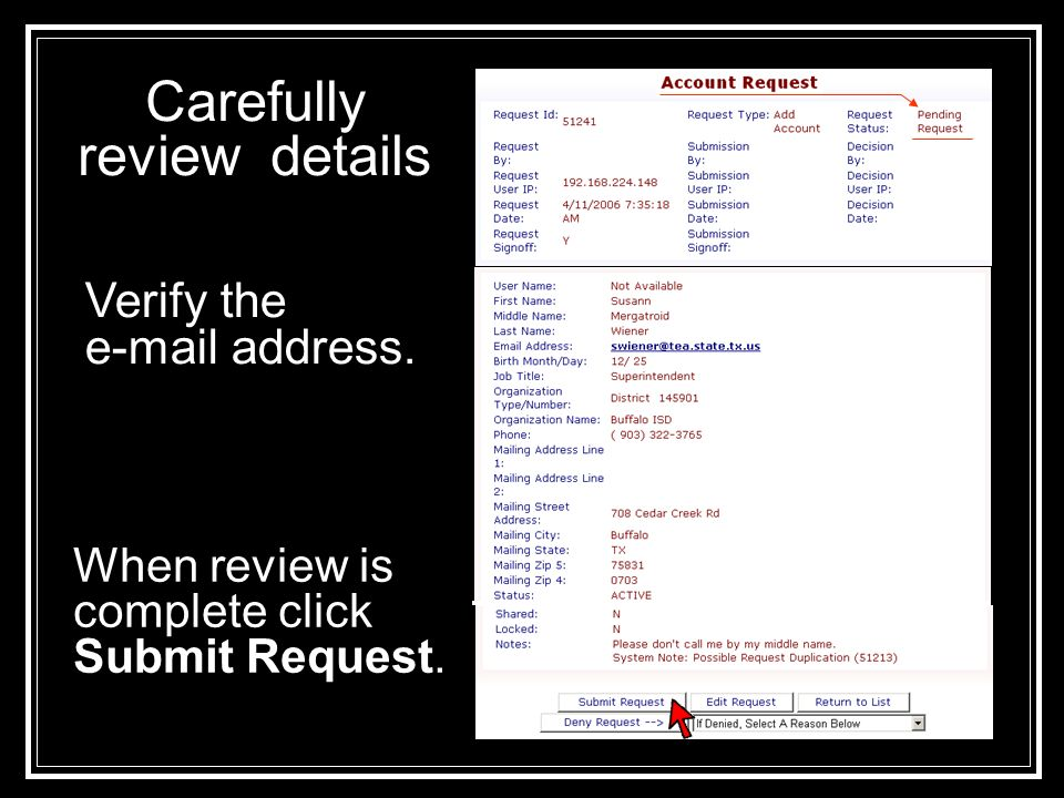 Carefully review details Verify the e-mail address. When review is complete click Submit Request.