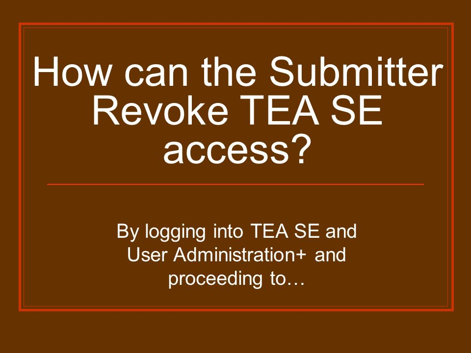 How can the Submitter Revoke TEA SE access.