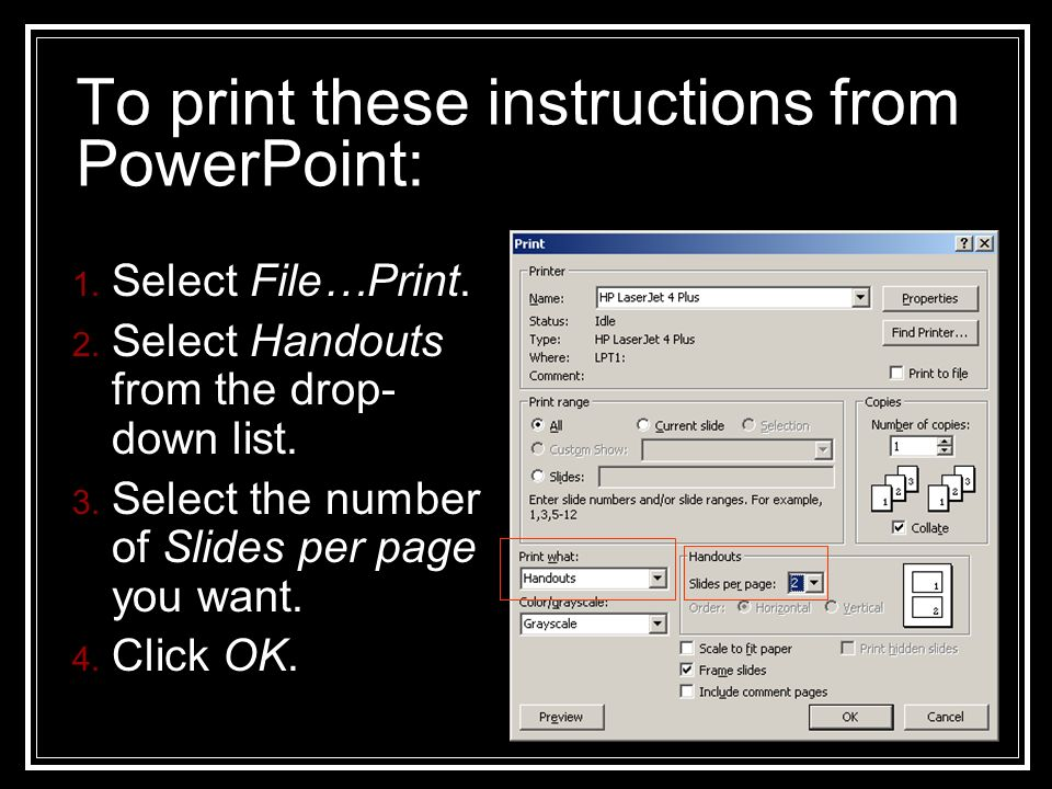 To print these instructions from PowerPoint: 1. Select File…Print.