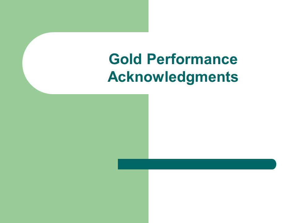 Gold Performance Acknowledgments
