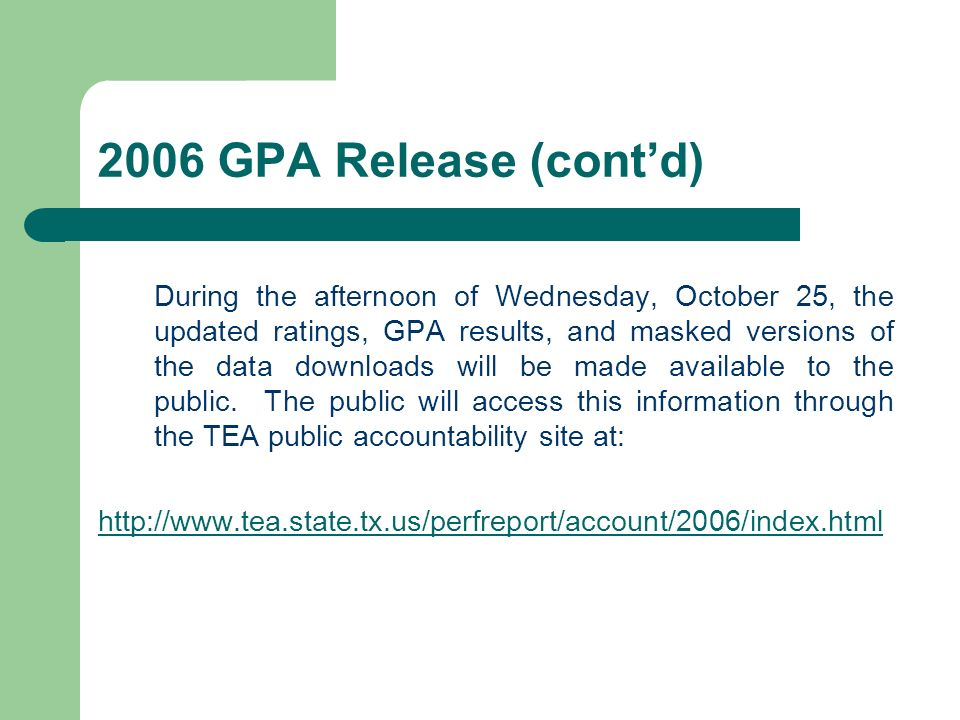 2006 GPA Release (contd) During the afternoon of Wednesday, October 25, the updated ratings, GPA results, and masked versions of the data downloads wi