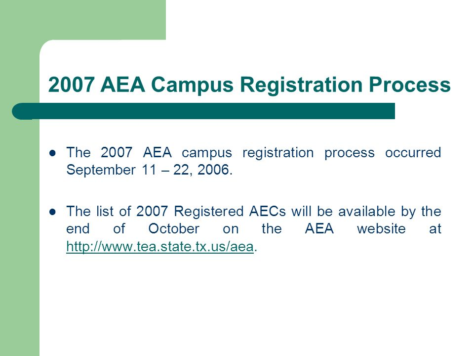 2007 AEA Campus Registration Process The 2007 AEA campus registration process occurred September 11 – 22, 2006.