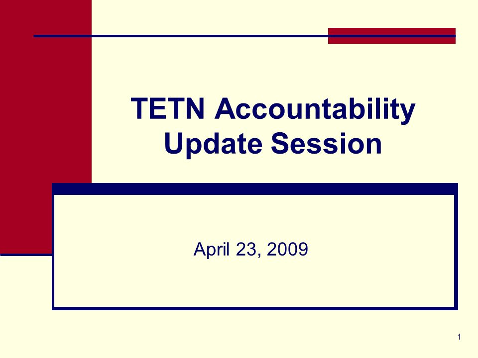 1 TETN Accountability Update Session April 23, 2009