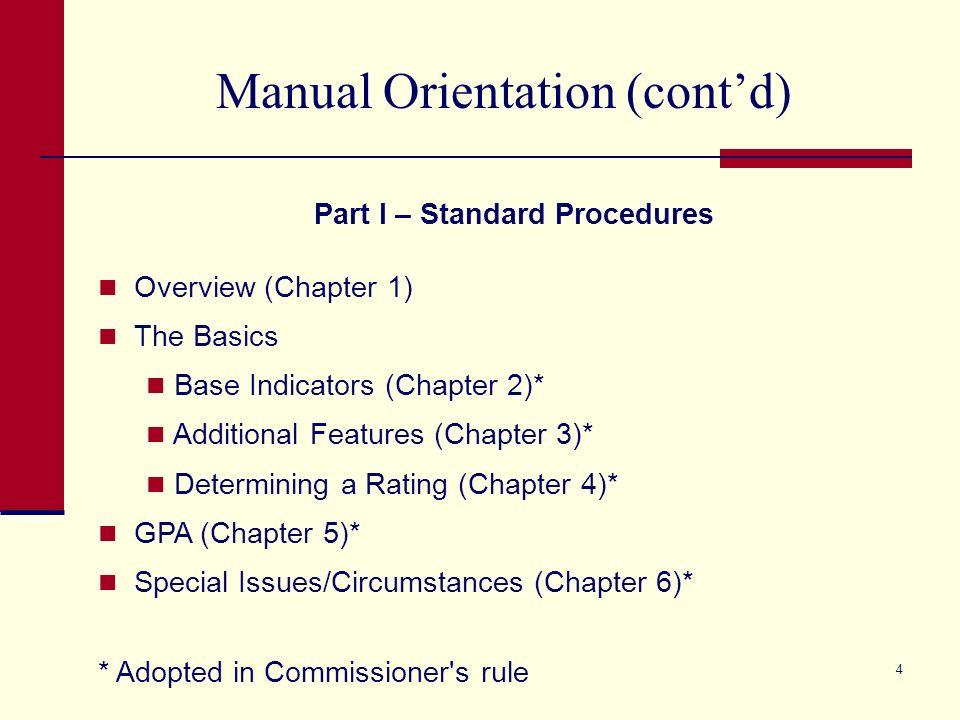 3 Manual Orientation Part I – Standard Procedures Part II – Alternative Education Accountability Procedures Part III – Items common to Standard and AEA Procedures Appendices