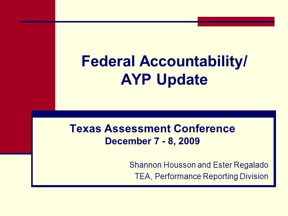 22 2010 Preview: Texas AYP Workbook (cont.) Proposed Amendments: Annual Graduation Rate Targets: a State must set annual graduation rate targets.