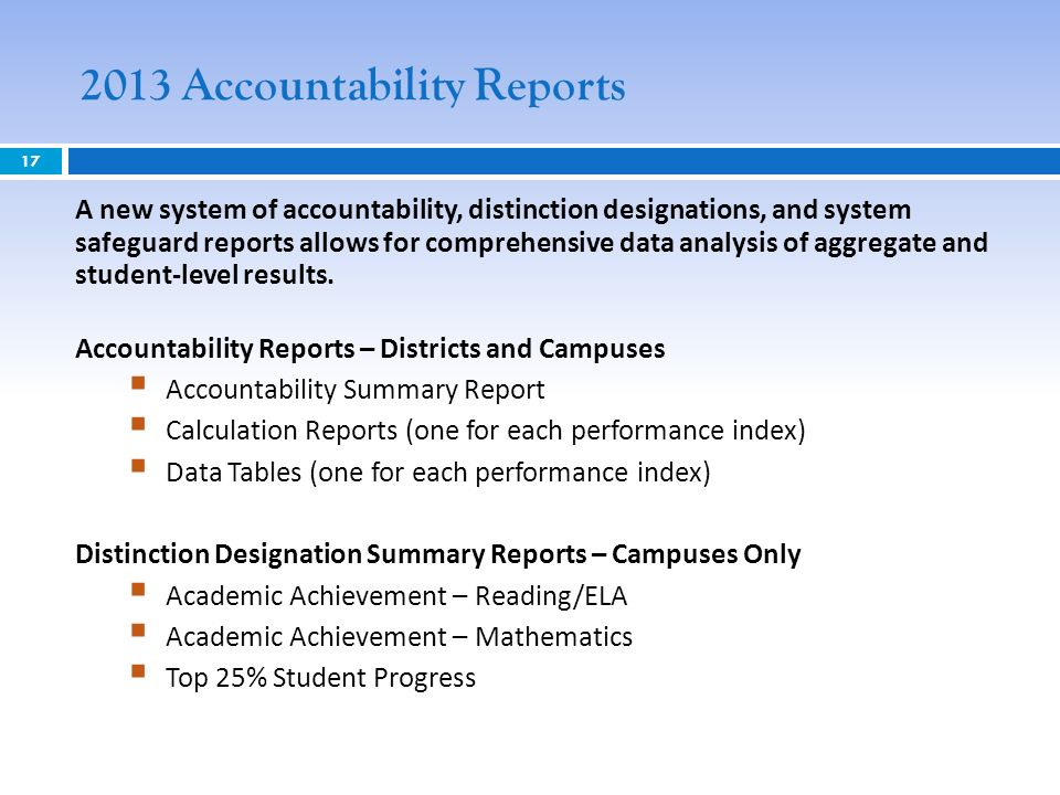2013 Accountability Reports 17 A new system of accountability, distinction designations, and system safeguard reports allows for comprehensive data an
