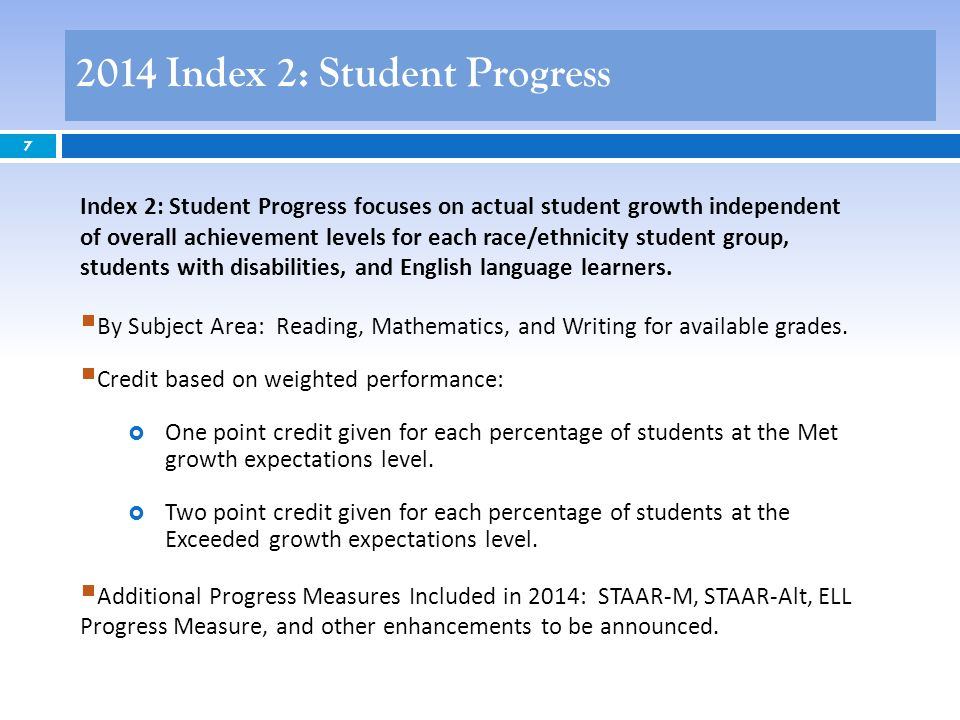 7 Index 2: Student Progress focuses on actual student growth independent of overall achievement levels for each race/ethnicity student group, students with disabilities, and English language learners.
