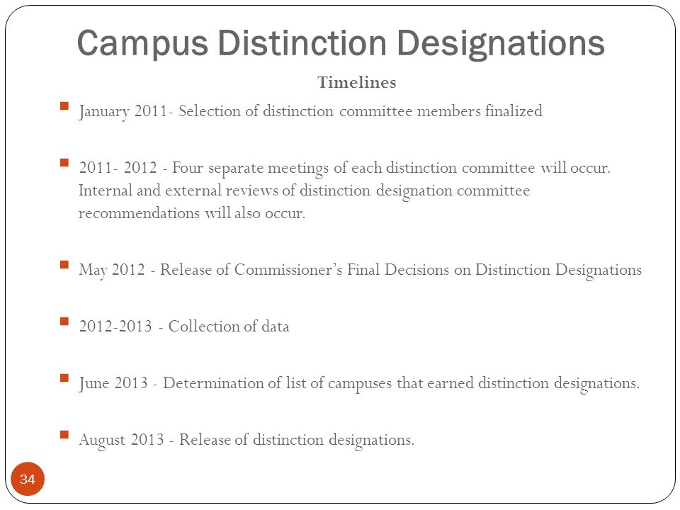 Campus Distinction Designations 34 Timelines January 2011- Selection of distinction committee members finalized 2011- 2012 - Four separate meetings of