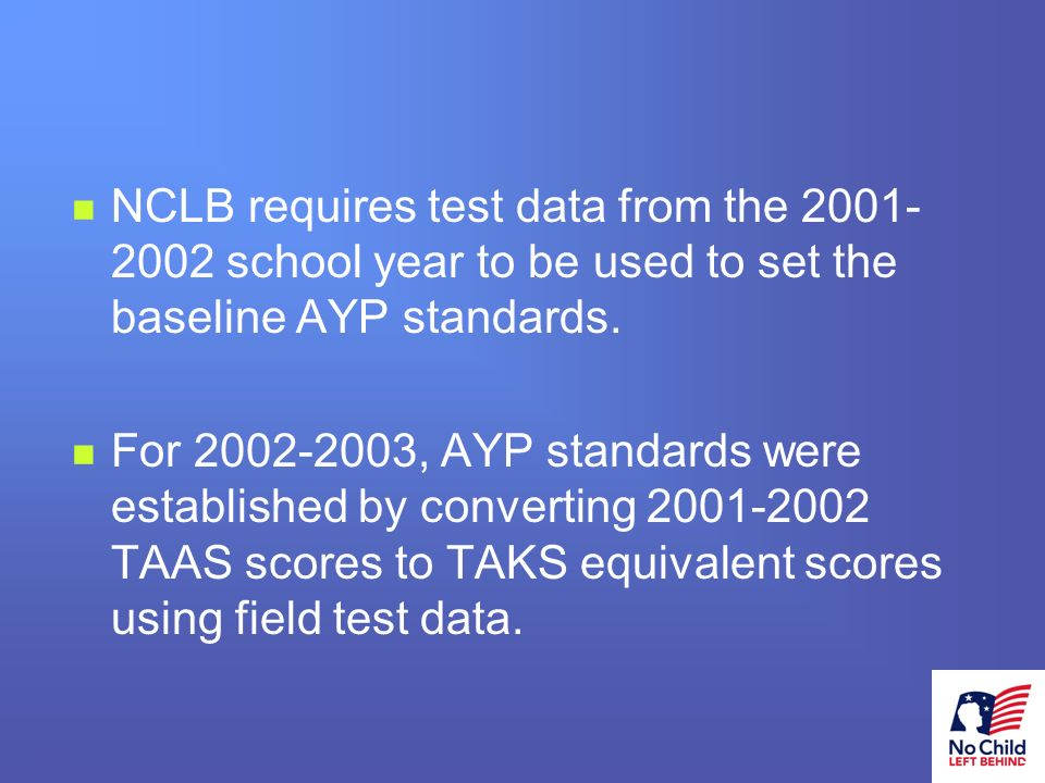 26 # NCLB, along with state reforms, will raise the level of learning in our state.