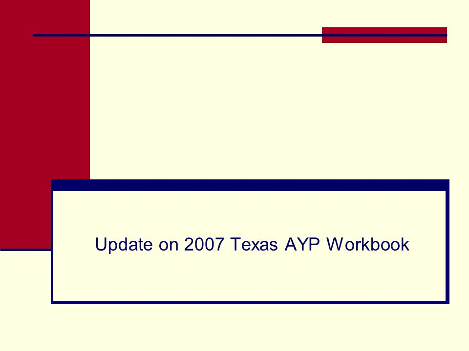 Update on 2007 Texas AYP Workbook
