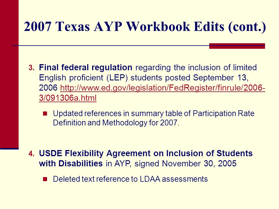 2007 Texas AYP Workbook Edits (cont.) 3.