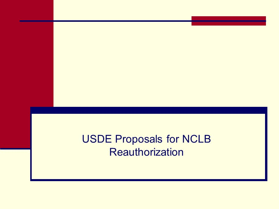 USDE Proposals for NCLB Reauthorization
