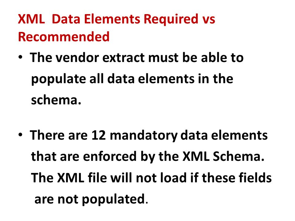 The vendor extract must be able to populate all data elements in the schema.