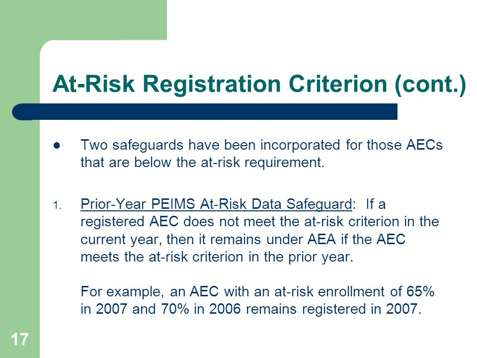 17 At-Risk Registration Criterion (cont.) Two safeguards have been incorporated for those AECs that are below the at-risk requirement.