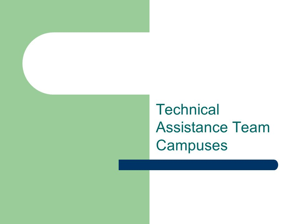Technical Assistance Team Campuses