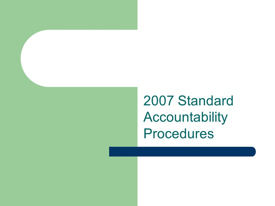 2007 Standard Accountability Procedures