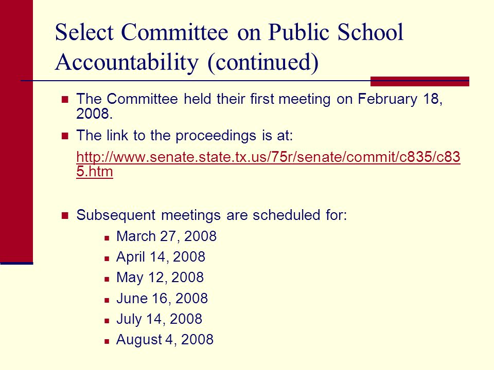 Select Committee on Public School Accountability (continued) The Committee held their first meeting on February 18, 2008.