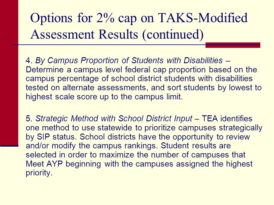 Options for 2% cap on TAKS-Modified Assessment Results (continued) 4.