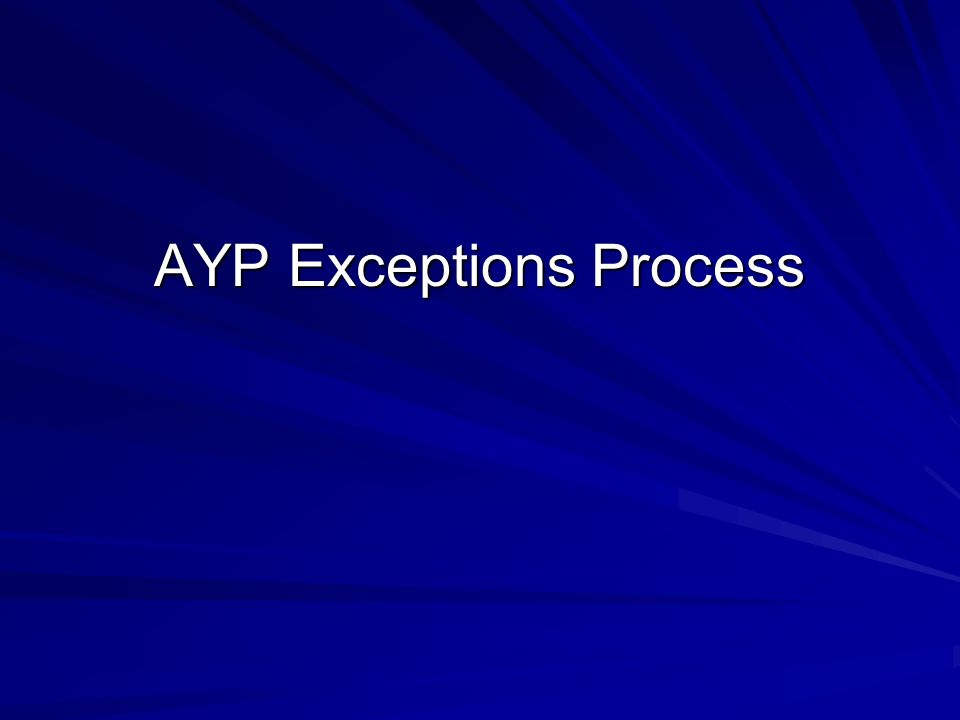 AYP Exceptions Process