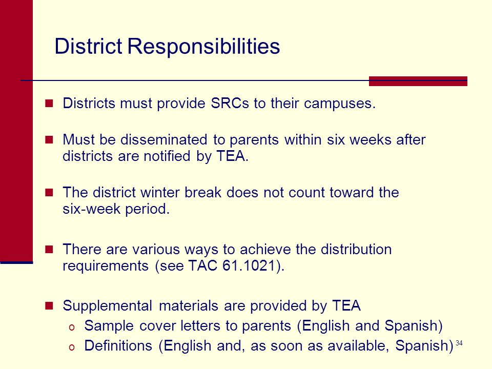 34 District Responsibilities Districts must provide SRCs to their campuses.