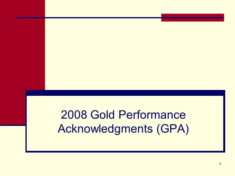 4 2008 Gold Performance Acknowledgments (GPA)