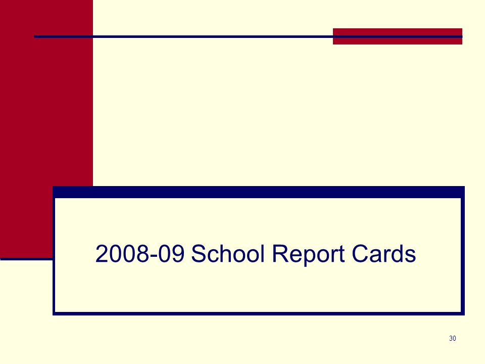30 2008-09 School Report Cards
