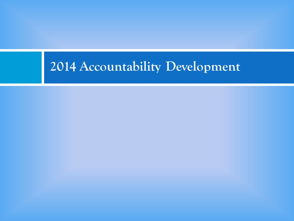 2014 Accountability Development