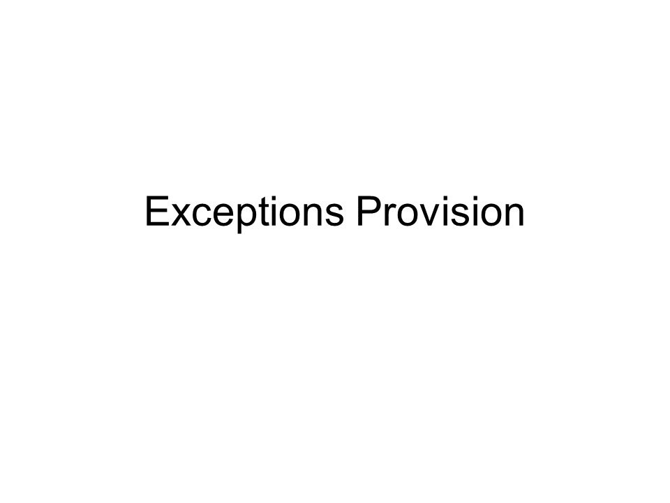 Exceptions Provision