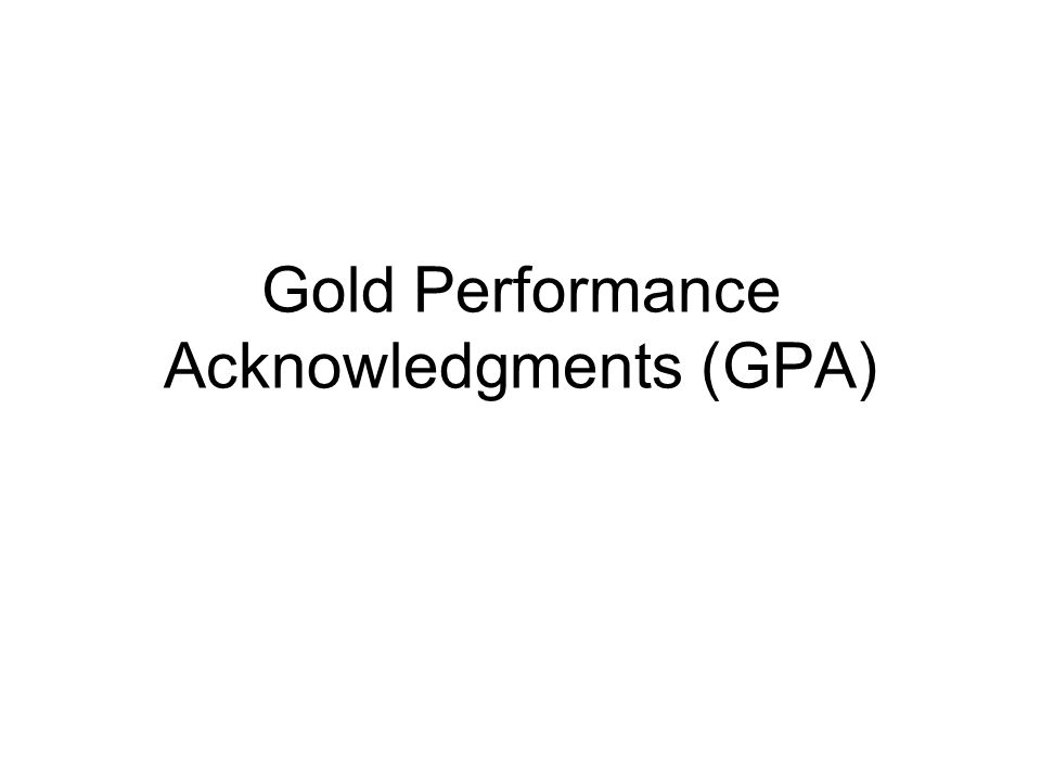 Gold Performance Acknowledgments (GPA)
