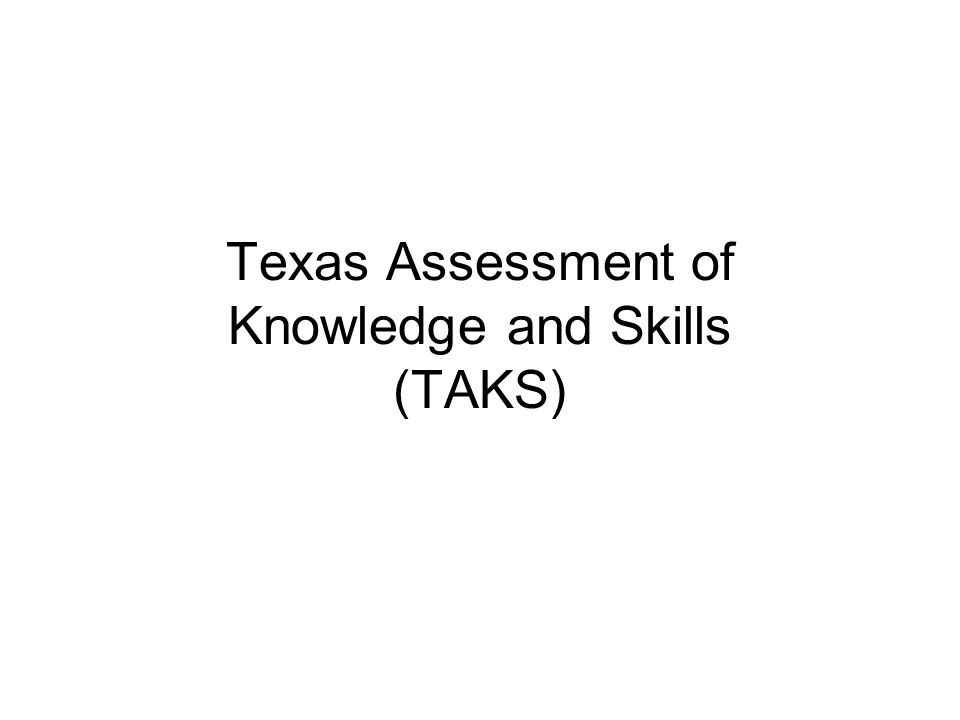 Texas Assessment of Knowledge and Skills (TAKS)