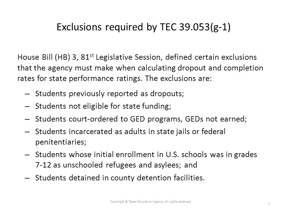 Exclusions required by TEC 39.053(g-1) House Bill (HB) 3, 81 st Legislative Session, defined certain exclusions that the agency must make when calcula
