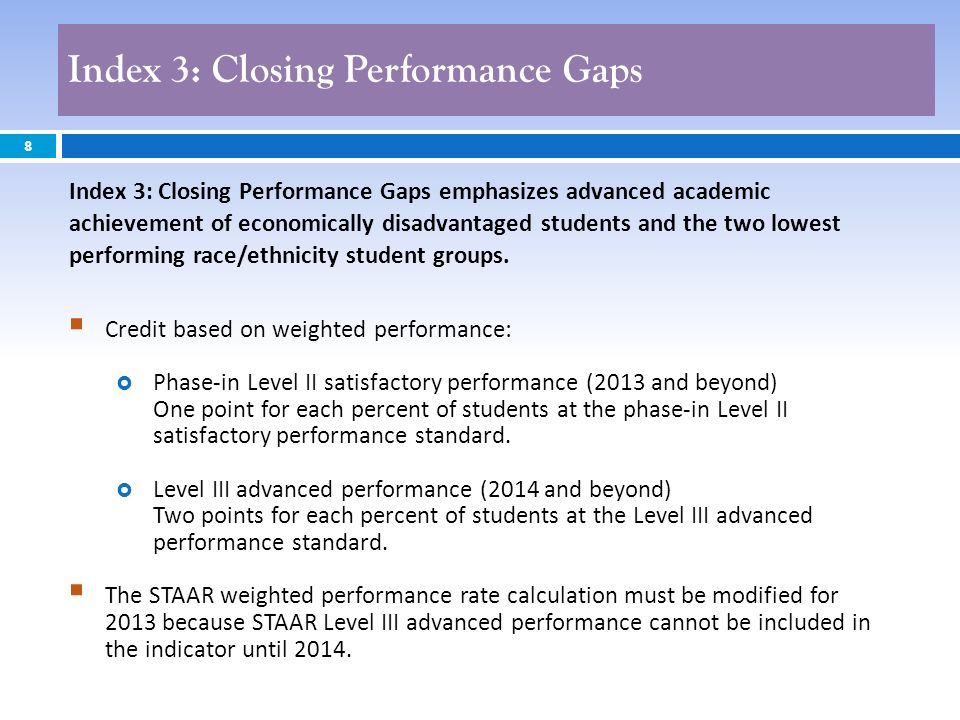 8 Credit based on weighted performance: Phase-in Level II satisfactory performance (2013 and beyond) One point for each percent of students at the pha