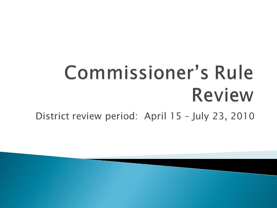 District review period: April 15 – July 23, 2010 t