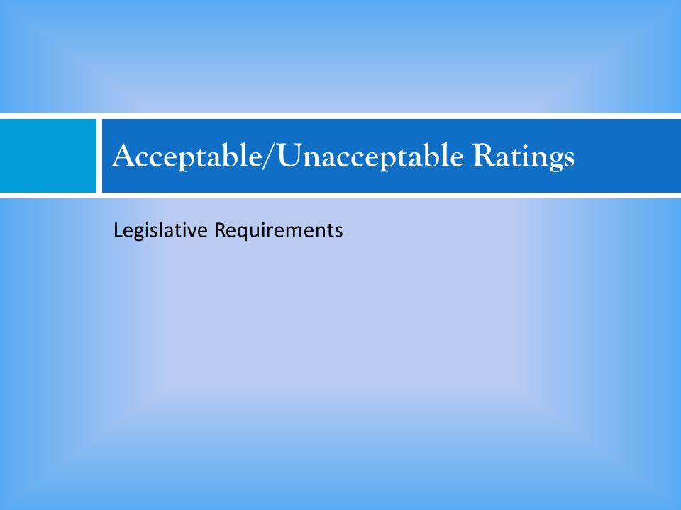 Acceptable/Unacceptable Ratings Legislative Requirements
