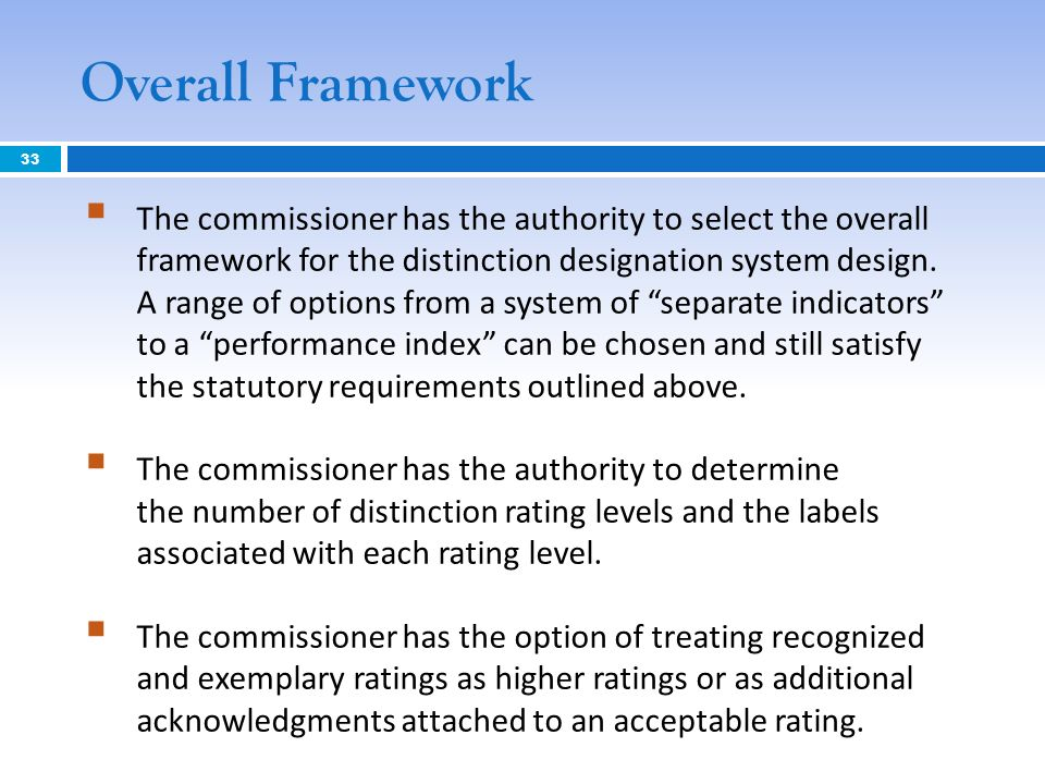 Overall Framework The commissioner has the authority to select the overall framework for the distinction designation system design. A range of options