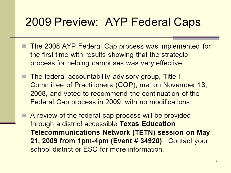 15 2009 Preview: AYP Federal Caps (cont.) Review of the 1% Federal Cap Students are selected randomly from TAKS-Alt proficient results.