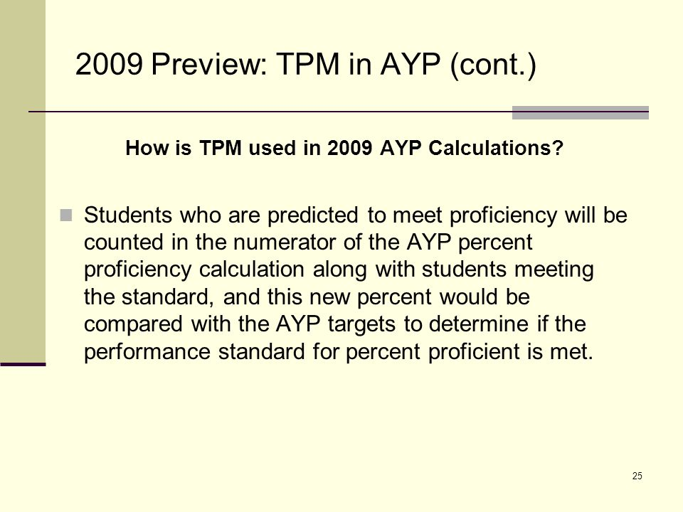 26 2009 Preview: TPM in AYP (cont.) How is TPM used in 2009 AYP Calculations.