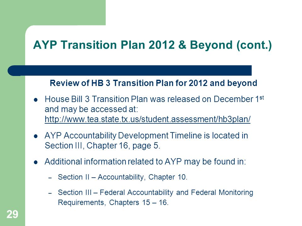 29 AYP Transition Plan 2012 & Beyond (cont.) Review of HB 3 Transition Plan for 2012 and beyond House Bill 3 Transition Plan was released on December