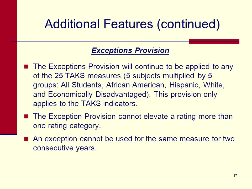 Additional Features Required Improvement (RI), Texas Projection Measure (TPM), and Exceptions In 2010, RI, TPM, and Exceptions all continue to be feat