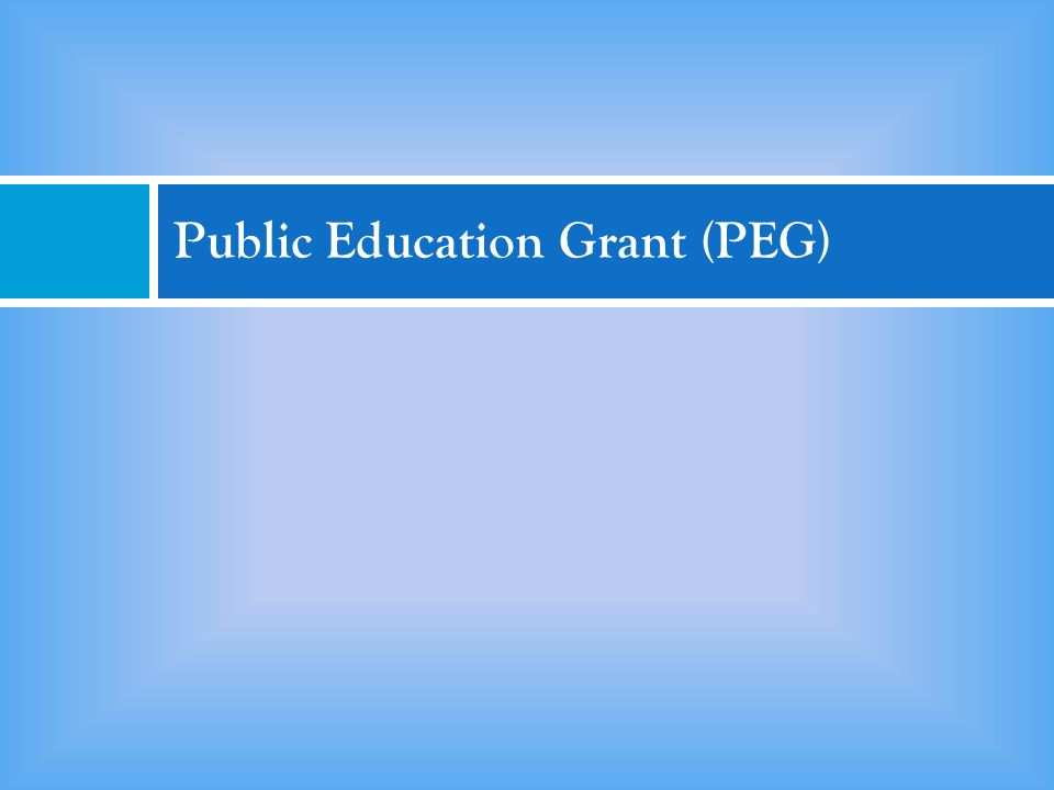 Public Education Grant (PEG)