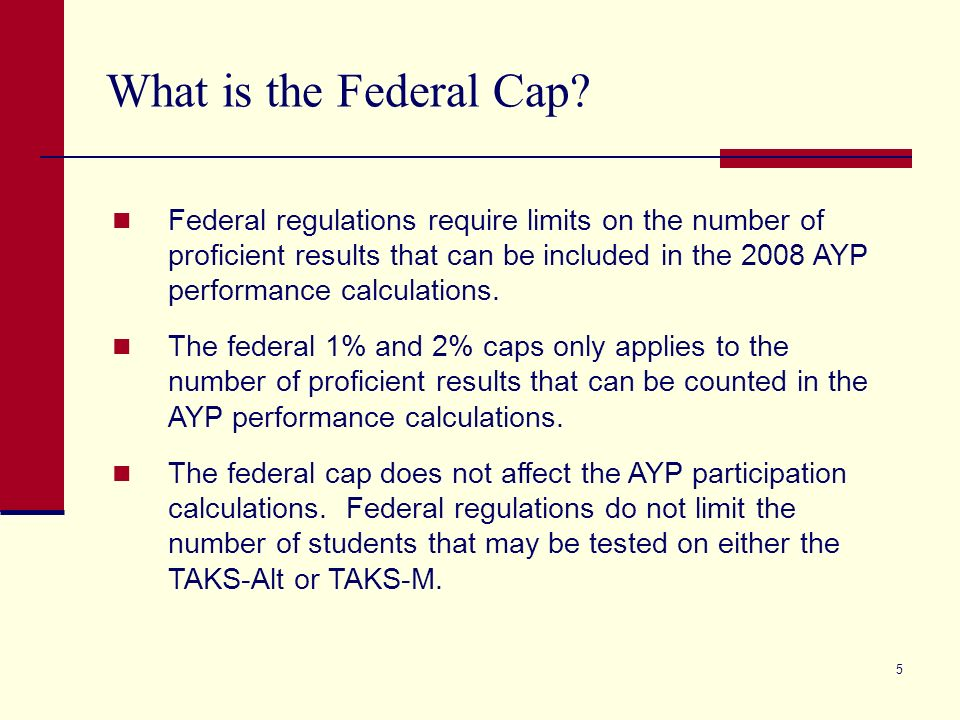5 What is the Federal Cap.