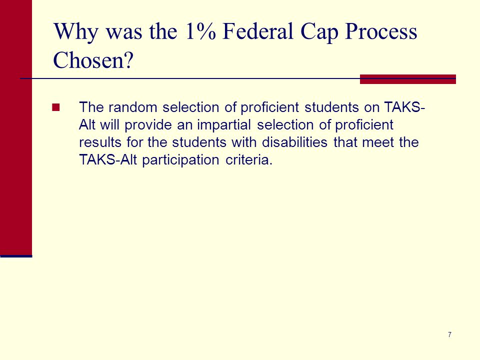 7 Why was the 1% Federal Cap Process Chosen.