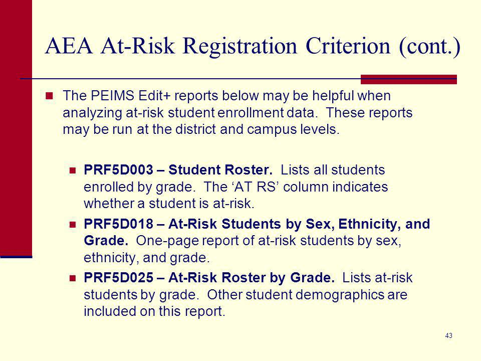 42 AEA At-Risk Registration Criterion (cont.) The AEA at-risk registration criterion was 65% in 2006, 70% in 2007, and 75% in 2008 and beyond.