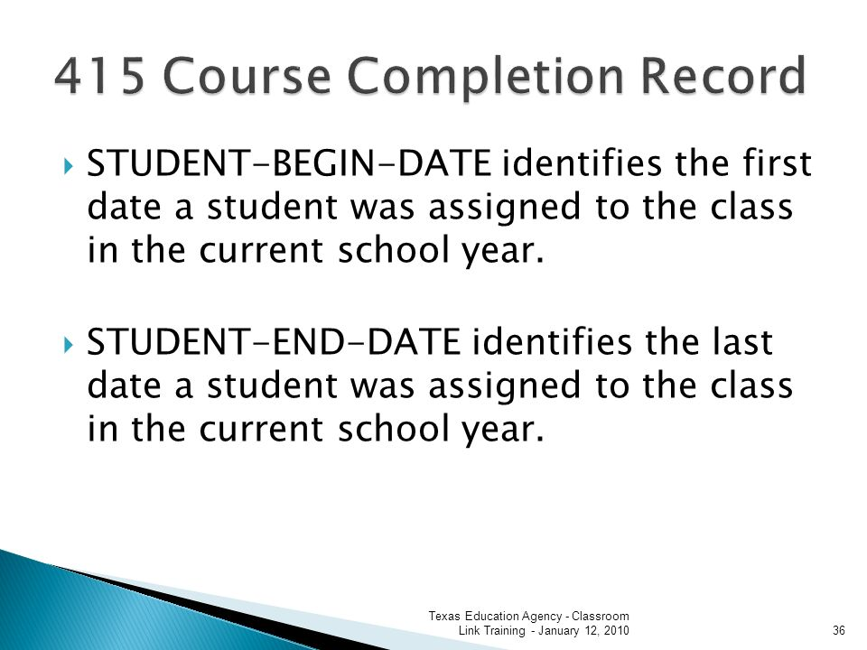 STUDENT-BEGIN-DATE identifies the first date a student was assigned to the class in the current school year.