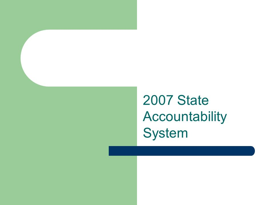 2007 State Accountability System