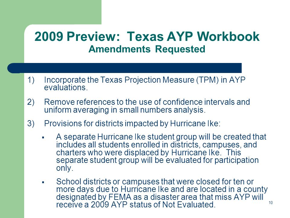 Preview: Texas AYP Workbook Amendments Requested 1)Incorporate the Texas Projection Measure (TPM) in AYP evaluations.