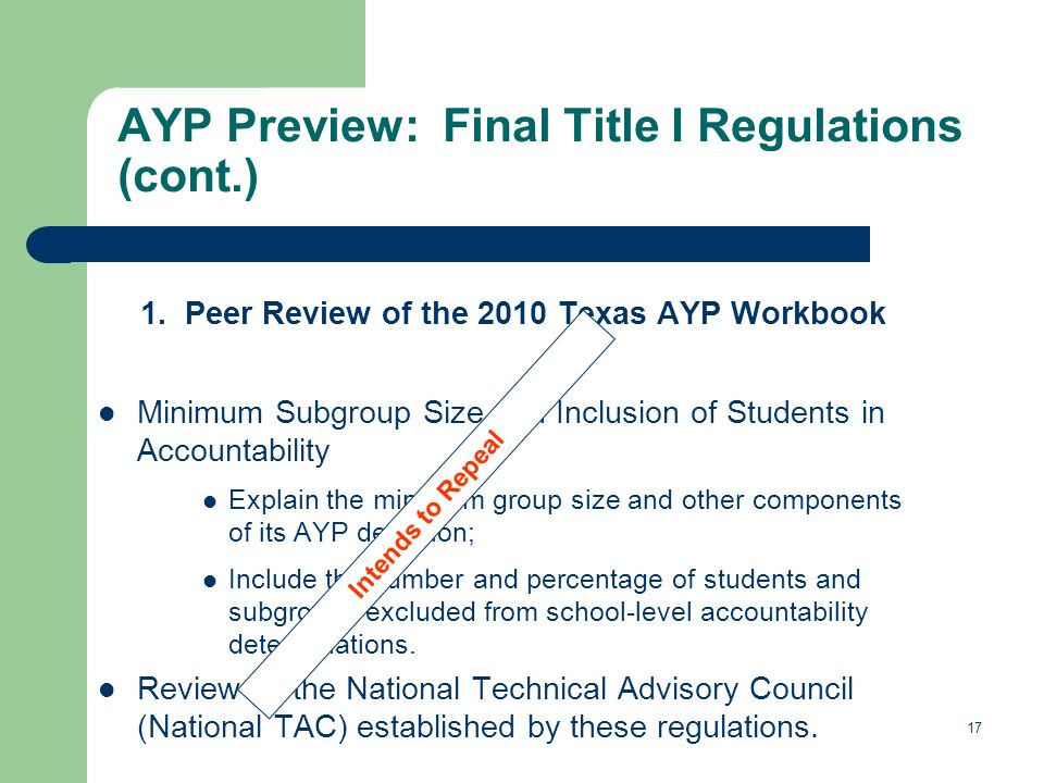 17 AYP Preview: Final Title I Regulations (cont.) 1.
