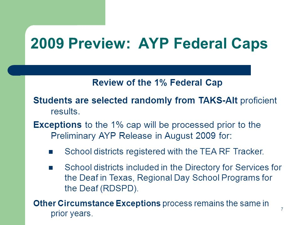 8 2009 Preview: AYP Federal Caps (cont.) Review of the 2% Federal Cap Step 1) TEA prioritizes campuses by grades served and proportion of students with disabilities enrolled.