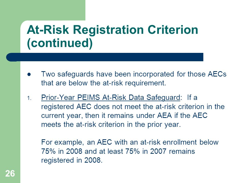 26 At-Risk Registration Criterion (continued) Two safeguards have been incorporated for those AECs that are below the at-risk requirement. 1. Prior-Ye