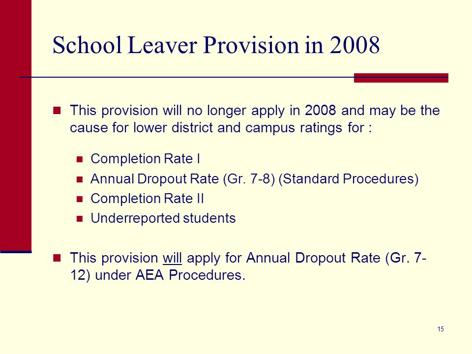 14 2007 Ratings Highlights (cont.) Completion Rate I Trends Completion Rate I, used for Standard Procedures, declined for all students and for each student group between the class of 2006 and the class of 2005.